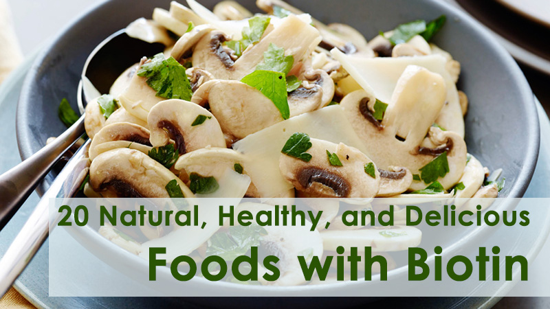 20 Natural, Healthy, and Delicious Foods with Biotin