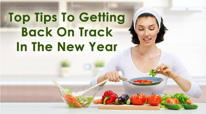 Top Tips To Getting Back On Track In The New Year