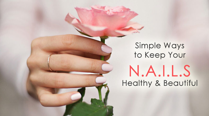 Simple Ways to Keep Your Nails Healthy and Beautiful