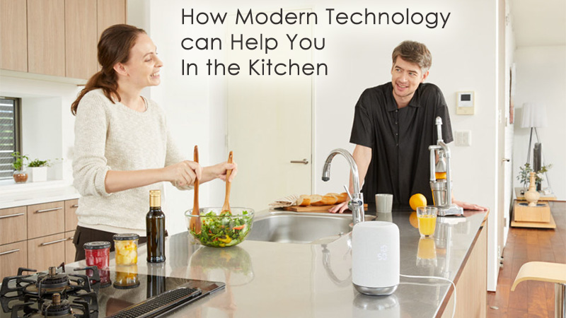 How Modern Technology can Help You In the Kitchen