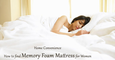 Home Convenience: How to find Memory Foam Mattress for Women