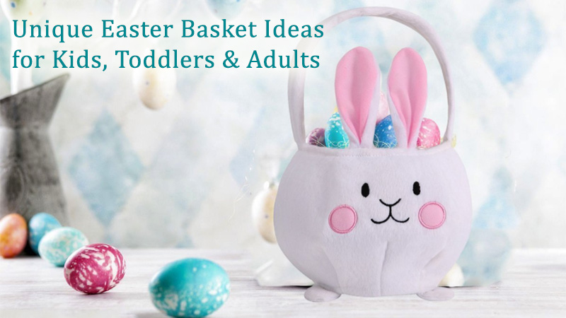 Unique easter basket ideas for kids toddlers adults dot com women unique easter basket ideas for kids toddlers adults negle Choice Image
