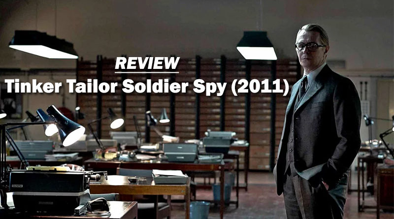 """Review on """"Tinker Tailor Soldier Spy"""" (2011) Review"""