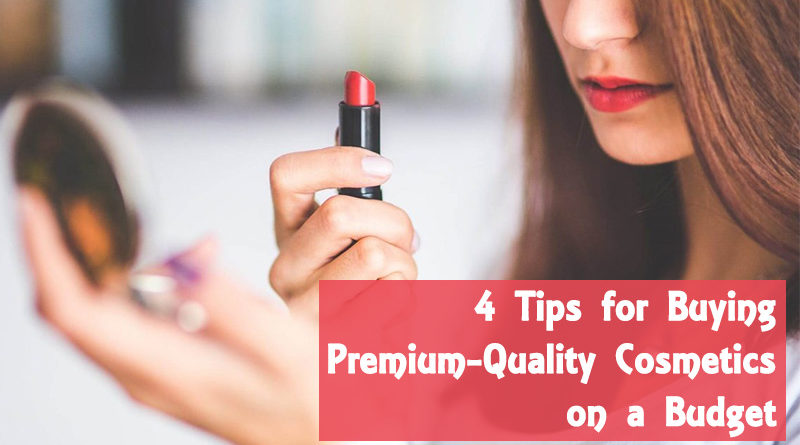 4 Tips for Buying Premium-Quality Cosmetics on a Budget