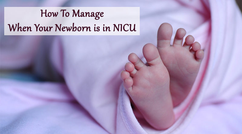 How To Manage When Your Newborn is in NICU