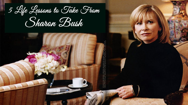 5 Life Lessons to Take From Sharon Bush