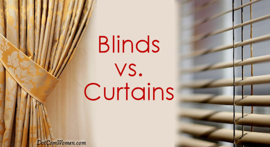 Blinds Vs Curtains For The Home How Do I Decide