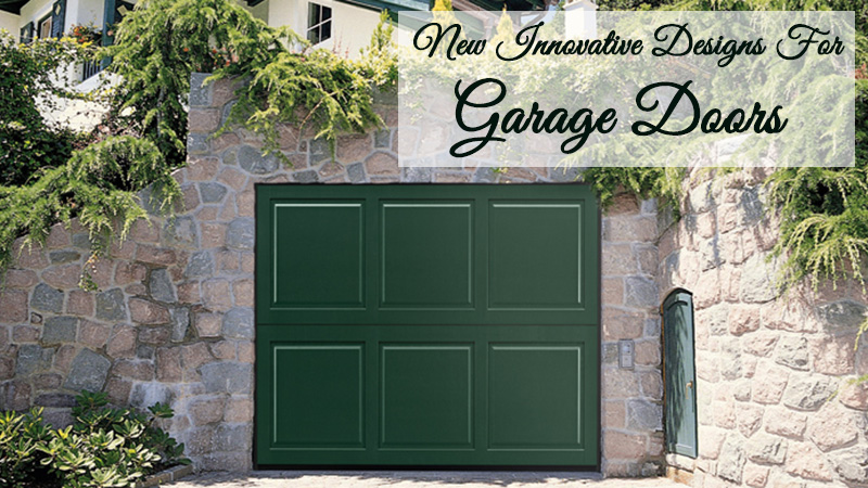 New Innovative Designs For Garage Doors Worth Your